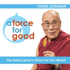A Force for Good: The Dalai Lama's Vision for Our World (Unabridged)