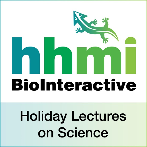 HHMI's Holiday Lectures on Science