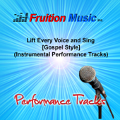 Lift Every Voice and Sing (Low Key) [Gospel Style] [Instrumental Performance Track] - Fruition Music Inc.