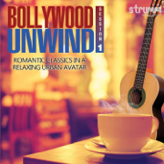 Bollywood Unwind - Romantic Classics in a Relaxing Urban Avatar - Various Artists - Various Artists