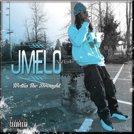 8adfdb72b Wettin the Drought by J Melo Wet on Apple Music