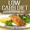 Low Carb Diet: The Ketogenic Diet (Unabridged) AudioBook Download