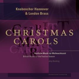 christmas carols british music for the festive season jrg breiding hanover boys choir london brass - British Christmas Songs