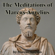 Marcus Aurelius - The Meditations of Marcus Aurelius (Unabridged)