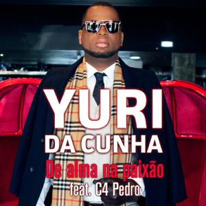 Yuri da Cunha - De Alma na Paixão feat. C4 Pedro