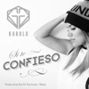Karol G - Si Te Confieso  Single Album