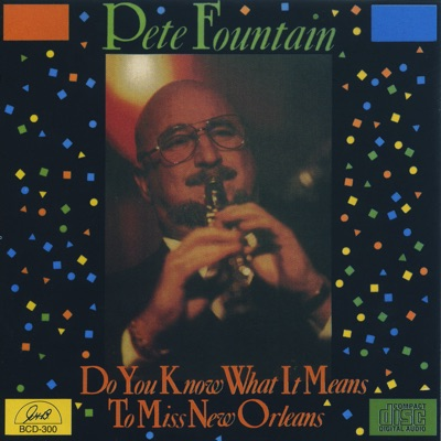 Do You Know What It Means to Miss New Orleans - Pete Fountain