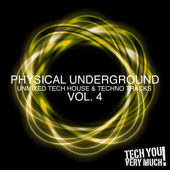 Physical Underground, Vol. 4 (Unmixed Tech House & Techno Tracks)