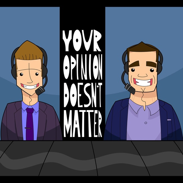 Your Opinion Doesn't Matter