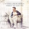 Vine a Buscarte (Remix) [feat. Alexis & Fido] - Single, 2016