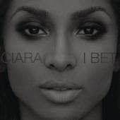 I Bet Ciara - Ciara