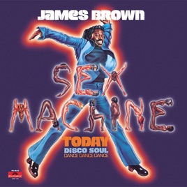 Sex machine by james brown 14