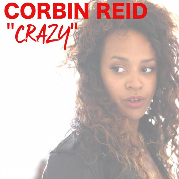Crazy - Single by Corbin Reid