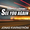 "See You Again (From ""Fast & Furious 7"") [Piano & Orchestra Version] - Jonas Kvarnström"