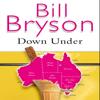 Bill Bryson - Down Under (Unabridged) artwork