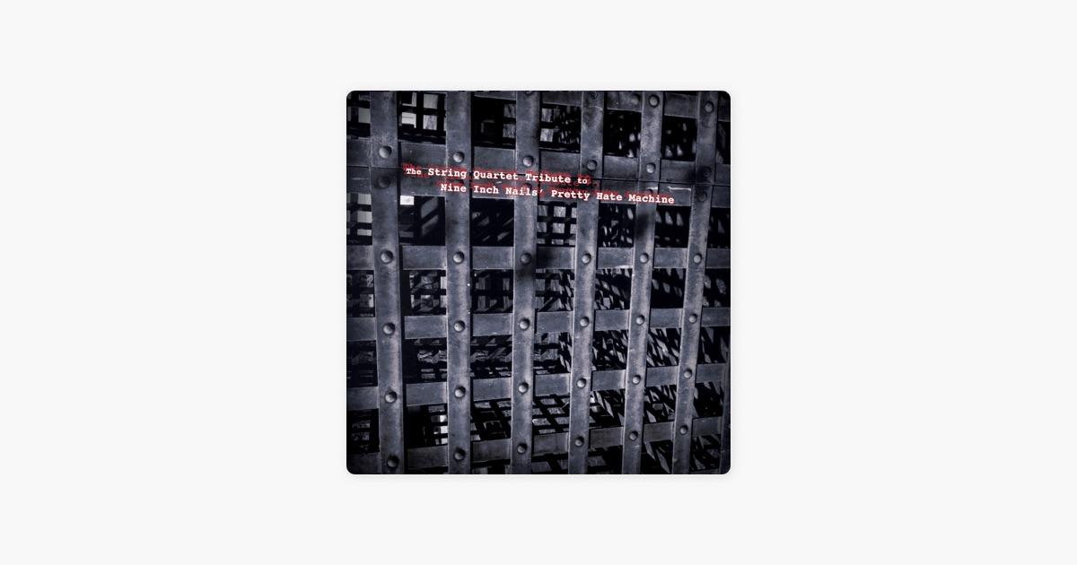 The String Quartet Tribute To Nine Inch Nails\' Pretty Hate Machine ...