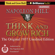 Napoleon Hill - Think and Grow Rich (1937 Edition): The Original 1937 Unedited Edition (Unabridged)