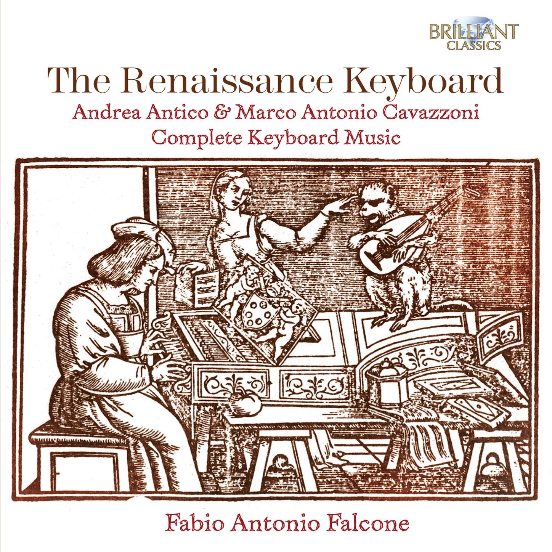 Cavazzoni & Antico: The Renaissance Keyboard