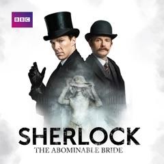 Sherlock, The Abominable Bride