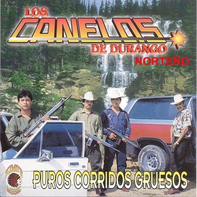 Puros Corridos Gruesos - Los Canelos de Durango