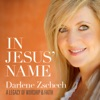 In Jesus' Name: A Legacy of Worship & Faith, Darlene Zschech