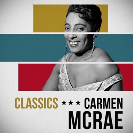 Classics by carmen mcrae on apple music classics carmen mcrae stopboris