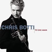 To Love Again - Chris Botti - Chris Botti