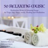 50 Relaxing Music Meditation Music Relaxing Songs for Yoga Spa Sleep Study Healing and Meditation