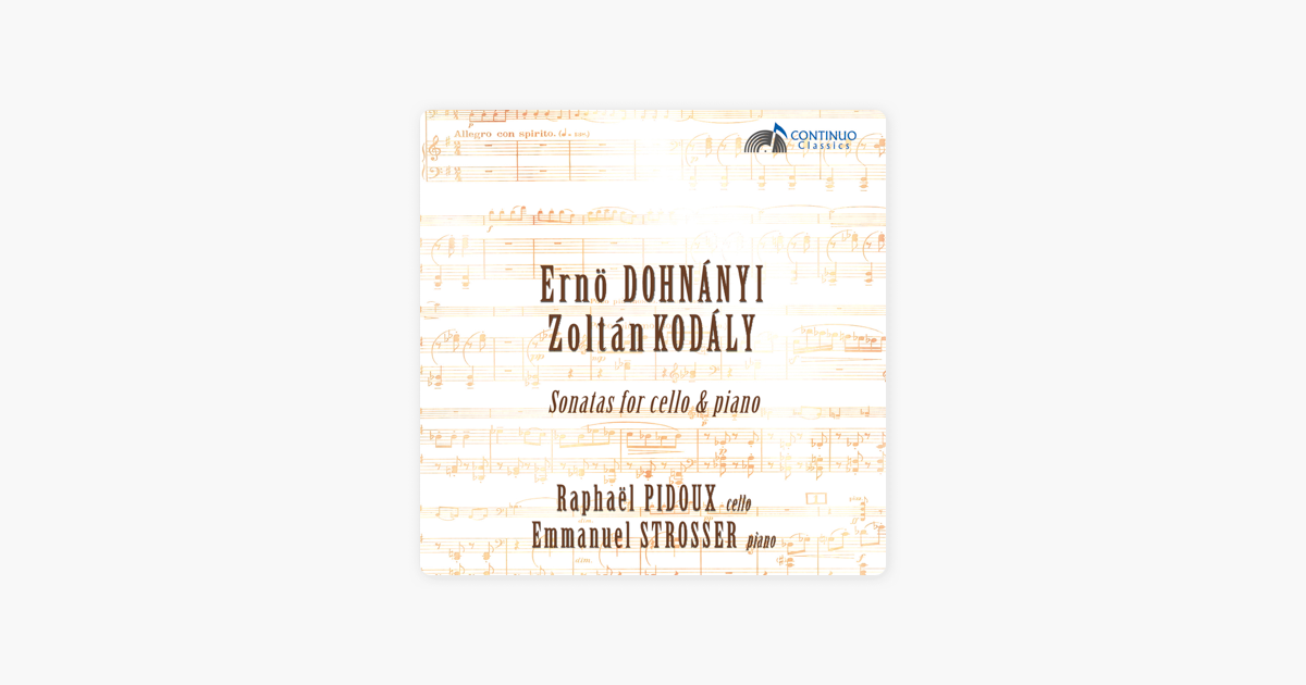 Dohnnyi Kodly Sonatas For Cello Piano By Raphael Pidoux