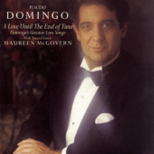 A Love Until The End Of Time Plácido Domingo & Maureen McGovern - Plácido Domingo & Maureen McGovern