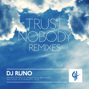 DJ Runo - Trust Nobody (Remixes)