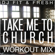 Take Me to Church (Workout Mix) - DJ Fit & Fresh