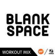 Blank Space (A.R. Workout Mix) - Hanna - Hanna