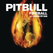 Fireball Feat. John Ryan  Pitbull - Pitbull
