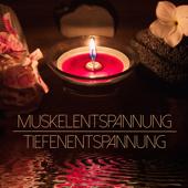 Muskelentspannung Tiefenentspannung - Zen Meditationsmusik für Autogenes Training, Geführte Meditation und Entspannung