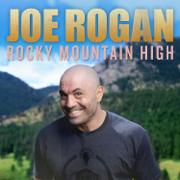 Rocky Mountain High - Joe Rogan - Joe Rogan
