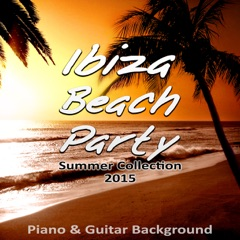 Ibiza Beach Party - Best Chill Out & Lounge Music Playa del Mar Summer Collection 2015, Acoustic Guitar, Cool Jazz in the Background on the Beach, Cafe Bar, Buddha Piano Lounge Bar, Sunset Time