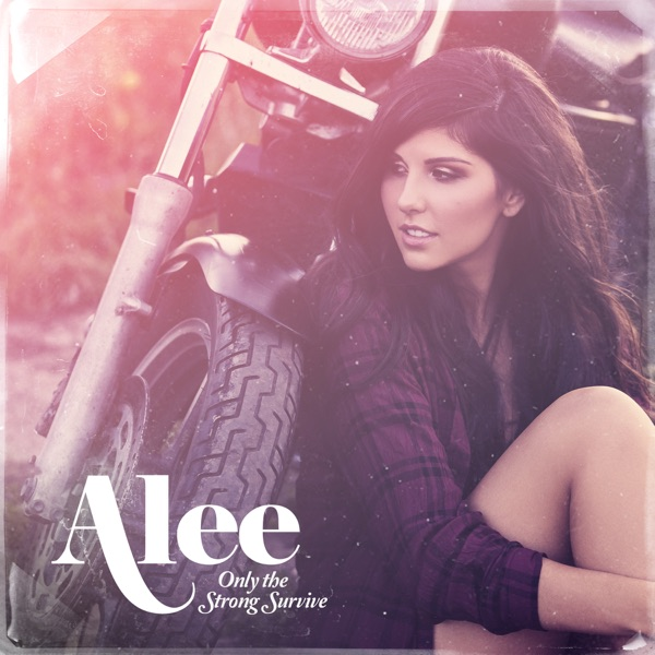 Alee - Only The Strong Survive