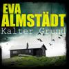 Kalter Grund: Pia Korittki 1 - Eva Almstädt
