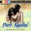 Playback: Pure Kaadhal  Enchanting Tamil Love Songs songs
