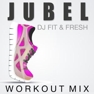 DJ Fit & Fresh - Jubel (Workout Mix)
