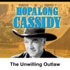 William Boyd - Hopalong Cassidy: The Unwilling Outlaw  artwork