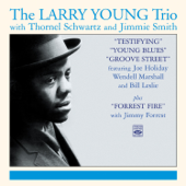 The Larry Young Trio (with Thornel Schwartz & Jimmie Smith)