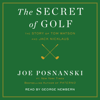 Joe Posnanski - The Secret of Golf: The Story of Tom Watson and Jack Nicklaus (Unabridged) bild