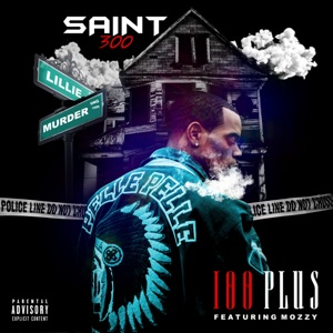 100plus (feat. Mozzy) - Single Mp3 Download
