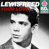 Lewis Reed - Your Love (Remastered)