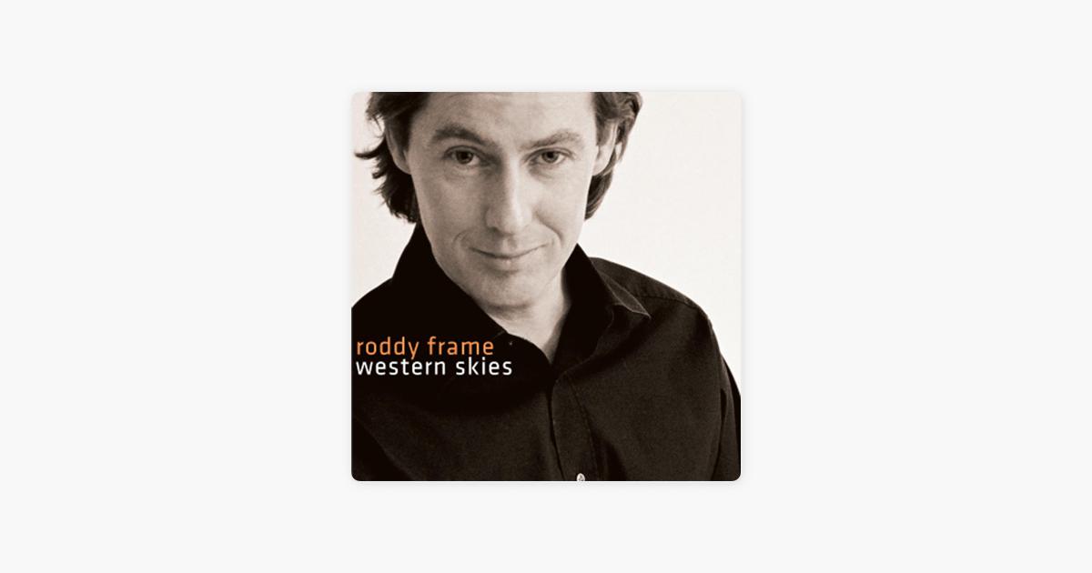Western Skies by Roddy Frame on Apple Music