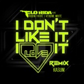 Flo Rida - I Don't Like It, I Love It (feat. Robin Thicke & Verdine White) [Kasum Remix]