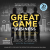 Jack Stack & Bo Burlingham - The Great Game of Business, Expanded and Updated: The Only Sensible Way to Run a Company (Unabridged) artwork