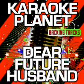 Dear Future Husband (Karaoke Version with Background Vocals) [Originally Performed By Meghan Trainor]